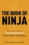 The Book of Ninja: The Bansenshukai - Japan's Premier Ninja Manual - Antony Cummins, Yoshie Minami