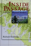 Inside Passage: A Journey Beyond Borders - Richard Manning
