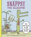 Snappsy the Alligator (Did Not Ask to Be in This Book) - Julie Falatko, Tim Miller