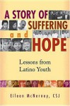 A Story of Suffering and Hope: Lessons from Latino Youth - Eileen Mcnerney