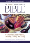 The Diabetes Food and Nutrition Bible: A Complete Guide to Planning, Shopping, Cooking, and Eating - Hope S. Warshaw, Nancy S. Hughes, Robyn Webb