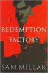 The Redemption Factory - Sam Millar