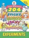 204 Sticky, Gloppy, Wacky and Wonderful Experiments - Janice VanCleave