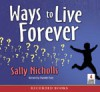 Ways to Live Forever - Sally Nicholls, Charlotte Parry