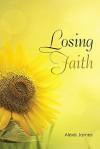 Losing Faith - Alexis James