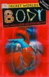 Secret Worlds: Body Bones, Muscle, Blood and Other Body Bits - Richard Walker