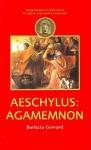 Aeschylus: Agamemnon (Duckworth Companions to Greek & Roman Tragedy) - Barbara Goward
