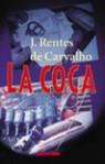 La Coca (Dutch edition) - José Rentes de Carvalho