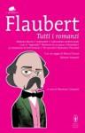 Tutti i romanzi - Gustave Flaubert