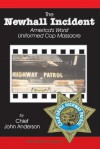 The Newhall Incident: America's Worst Uniformed Cop Massacre - John Anderson, Marsh Cassady