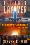 The Last Layover: The New Homefront, Volume 1 - Steven Bird