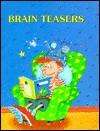 Brain Teasers - Stuart A. Kallen