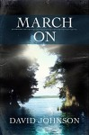 March On (The Tucker Series Book 4) - David Johnson