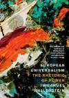 European Universalism: The Rhetoric of Power - Immanuel Wallerstein