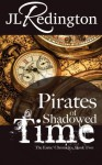 Pirates of Shadowed Time: The Esme Chronicles - JL Redington, Nicole Sanders