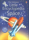 The Usborne Little Encyclopedia of Space - Paul Dowswell
