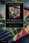 The Cambridge Companion to European Modernism - Pericles Lewis