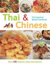 Thai And Chinese: Over 300 Step By Step Instructions (The Essential Recipe Cookbook Series) - Gina Steer