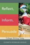 Reflect, Inform, Persuade: College Writing Today (with New Mywritinglab Student Access Code Card) - Elizabeth R. Kessler
