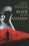 Blade Of The Assassin (Ulverscroft Mystery) - Guy Fraser