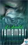 If I Should Remember - K.D. Van Brunt