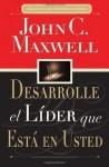 Desarrolle el líder que está en usted (Spanish Edition) - John C. Maxwell