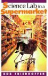 Science Lab in a Supermarket by Bob Friedhoffer - Robert Friedhoffer