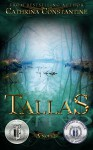 Tallas (The Tallas Series Book 1) - Cathrina Constantine