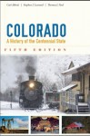 Colorado: A History of the Centennial State, Fifth Edition - Carl Abbott
