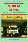 Medical Ethics: Moral And Legal Conflicts In Health Care - Daniel Jussim
