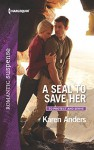 A SEAL to Save Her (To Protect and Serve) - Karen Anders