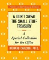 Don't Sweat The Small Stuff Treasury: A Special Collection For The Office - Richard Carlson