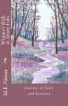 Winnie's Walk/Misty Falls: Journeys of Faith and Romance - M. Palmer