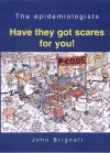 The Epidemiologists: Have They Got Scares For You! - John Brignell