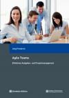 Agile Teams. Effektives Aufgaben- und Projektmanagement (German Edition) - Jörg Friedrich