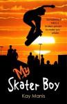 My Skater Boy - Kay Manis