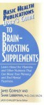 User's Guide to Brain-Boosting Supplements: Learn About the Vitamins and Other Nutrients That Can Boost Your Memory and End Mental Fuzziness - James Gormley, Shari Lieberman, Jack Challem