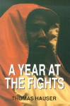 A Year at the Fights - Thomas Hauser