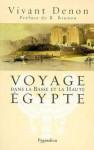 Voyage dans la Basse et la Haute Egypte - Dominique Vivant Denon