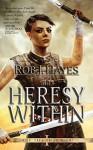 The Heresy Within - Rob J. Hayes