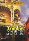 The Zombie Who Visited New Orleans - Steve Brezenoff, C.B. Canga