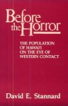 Before the Horror: The Population of Hawai'i on the Eve of Western Contact - David E. Stannard