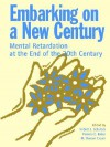 Embarking on a New Century Mental Retardation at the End of the 21st Century - Robert L. Schalock
