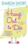Hung Out to Die - Sharon Short