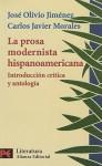 La Prosa Modernista Hispanoamericana: Introduccion Critica y Antologia - José Olivio Jimenez, Carlos Javier Morales