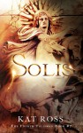 Solis (The Fourth Talisman Book 2) - Kat Ross