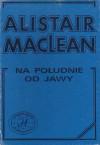Na południe od Jawy - Alistair MacLean, Mieczysław Derbień