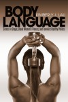 Body Language: Sisters in Shape, Black Women's Fitness, and Feminist Identity Politics - Kimberly J. Lau