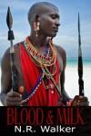 Blood & Milk - N.R. Walker