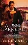 A Deep Dark Call - Rose Vane